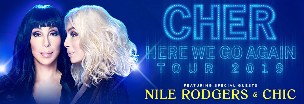 Cher - Here We Go Again Tour 2019 - Featuring Nile Rodgers and Chic